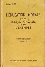 L'éducation Morale par les textes choisis et par l'exemple manuel scolair ancien