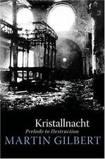 Kristallnacht: Prelude to Destruction (Making History) Gilbert, Martin Hardcove
