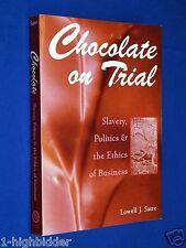 2005 Chocolate On Trial Slavery Politics & Ethics Cadbury Law Suite Lowell Satre