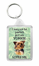 Yorkshire Terrier/Yorkie Keyring Keyfob 'I May Not Be Perfect But...' Design No1