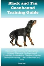 Black and Tan Coonhound Training Guide, Paperback by Opal, Nicola, Brand New,.