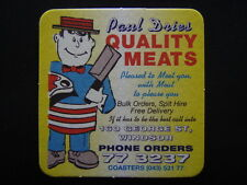 PAUL DRIES QUALITY MEATS 160 GEORGE ST WINDSOR 773237 COASTER