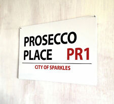 Prosecco Place London Street sign A4 metal plaque