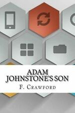 Adam Johnstone's Son by F. Crawford (2016, Paperback)