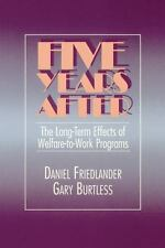 Five Years After: The Long-Term Effects of Welfare-To-Work Programs-ExLibrary