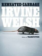 Reheated Cabbage: Tales Of Chemical Degeneration: By Irvine Welsh
