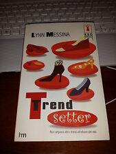 LYNN MESSINA TREND SETTER brosussurato con alette 2005 red dress ink hm