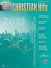 2013 Greatest Christian Hits: Sheet Music for the Year's Most Popular Songs (Pia