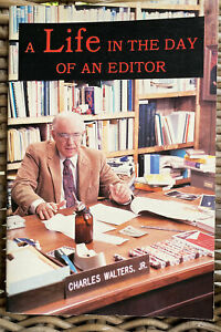 A Life In The Day of an Editor by Charles Walters Jr