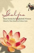 Galpa: Short Stories by Bangladeshi Women  Very Good Book