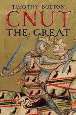 CNUT THE GREAT by TIMOTHY BOLTON  JUST PUBLISHED 2017 KING CANUTE LIFE & HISTORY