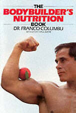 The Bodybuilder's Nutrition Book by Franco Columbo (Paperback, 1985)