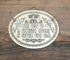 Trinity Pottery The Way to a Friends House Handmade Ceramic Hanging Wall Plaque