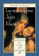 Las siete palabras de Jesús y de María: Lecciones de Caná y del Calvario (Spanis