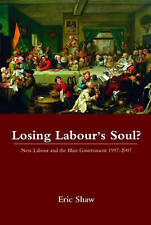 Losing Labours Soul?: New Labour and the Blair Government 1997-2007-ExLibrary