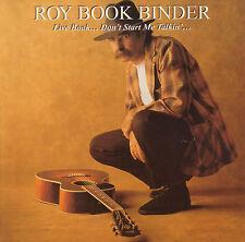 ROY BOOK BINDER – LIVE BOOK..DON'T START ME TALKIN'  (1993 US BLUES CD)