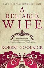 A RELIABLE WIFE  by Robert Goolrick            New York Times Bestselling Novel