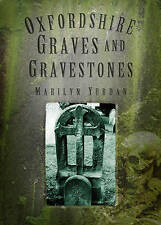 Oxfordshire Graves and Gravestones, Yurdan, Marilyn, 0752452576, New Book