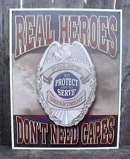 Police Sign REAL Heroe's Don't Need Capes Metal Collectible New 12 1/2x16 Inches