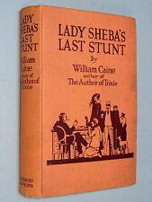 LADY SHEBA'S LAST STUNT - William Caine (1924 1st Edition) society satire novel