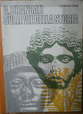 Sulle vie della storia Vol. 1 - Brancati - La Nuova Italia Editrice,1969 - R