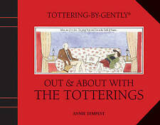Excellent, Tottering-by-Gently Out and About with the Totterings, , Book