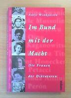 Im Bund mit der Macht: Die Frauen der Diktatoren  (Zustand sehr gut)