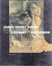 Réalisme et vision sociale chez Courbet et Proudhon par J. H. Rubin (1999)