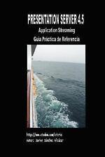 Presentation Server 4. 5 - Guía Práctica de Referencia by Javier Sanchez...