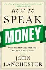 How to Speak Money: What the Money People Say--and What It Really Means