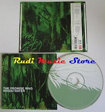 CD THE PROMISE RING Wood water 2002 NETHERLANDS FOREIGN LEISURE NO lp mc (CS22)