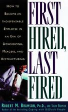 First Hired, Last Fired: How to Make Yourself Indi