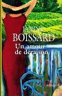 Un amour de deraison.Janine BOISSARD.France Loisirs B008
