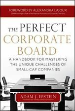 The Perfect Corporate Board:  A Handbook for Mastering the Unique Challenges of