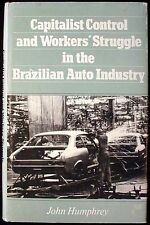 Capitalist Control and Workers' Struggle in the Brazilian Auto Industry  HB/DJ