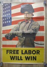 ORIGINAL Vintage WWII Poster Free Labor Will Win 1942 AMERICA FIRST,Steel Worker