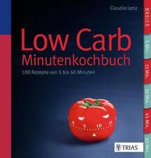 Low Carb - Minutenkochbuch von Claudia Lenz (2014, Taschenbuch)