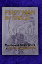 FIRST MAN IN SPACE THE LIFE AND ACHIEVEMENT OF YURI GAGARIN HC