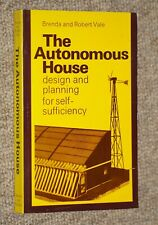 The Autonomous House - Design and Planning for self-sufficiency by B&R Vale