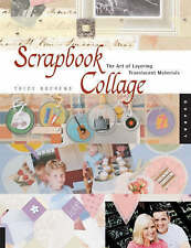 Scrapbook Collage: The Art of Layering Transluscent Materials, Boerens, Trice, E