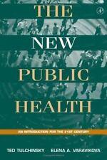 The New Public Health: An Introduction for the 21st Century Tulchinsky, Theodor