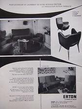 PUBLICITÉ 1957 ERTON FAUTEUIL CANAPÉ CRÉATIONS H.CAILLON F.SCHOLL G.JACQUEMARD