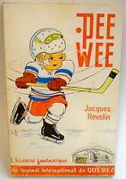 PEE WEE L'histoire fantastique du tournoi de Quebec par Jacques Revelin / BOOK