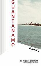 New, Guantanamo: A Novel, Dorothea Dieckmann, Book