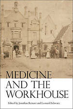 NEW Medicine and the Workhouse (Rochester Studies in Medical History)