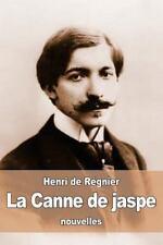 La Canne de Jaspe by Henri de Régnier (2016, Paperback)
