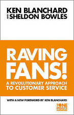 The Raving Fans! by Sheldon Bowles, Kenneth Blanchard (Paperback, 1998)