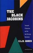 The Black Jacobins: Toussaint L'Ouverture and the San Domingo Revolution by C.L