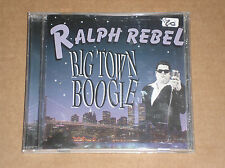 RALPH REBEL - BIG TOWN BOOGIE - CD