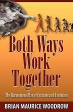 Both Ways Work Together by Woodrow, Brian M.